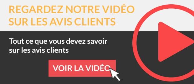 Regardez notre vidéo sur les avis clients