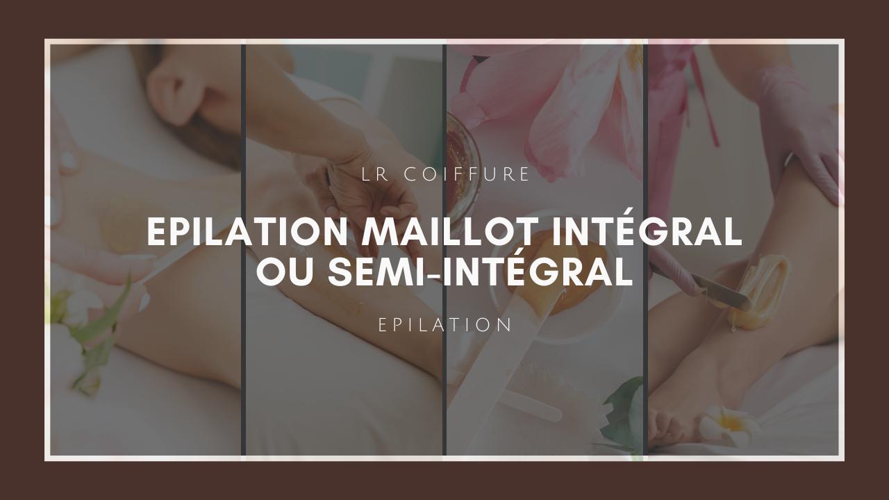 Lr-coiffure-esthetique-paris-15-epilation-maillot-integral-semi-integral