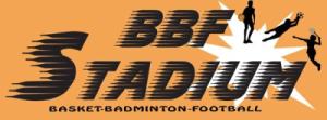 BBF Stadium : Badminton et  Foot