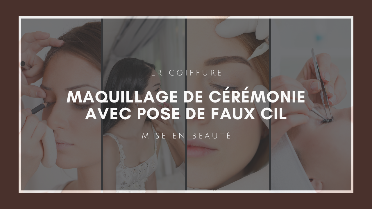 Lr-coiffure-esthetique-paris-15-mise-en-beaute-maquillage-ceremonie-pose-faux-cils