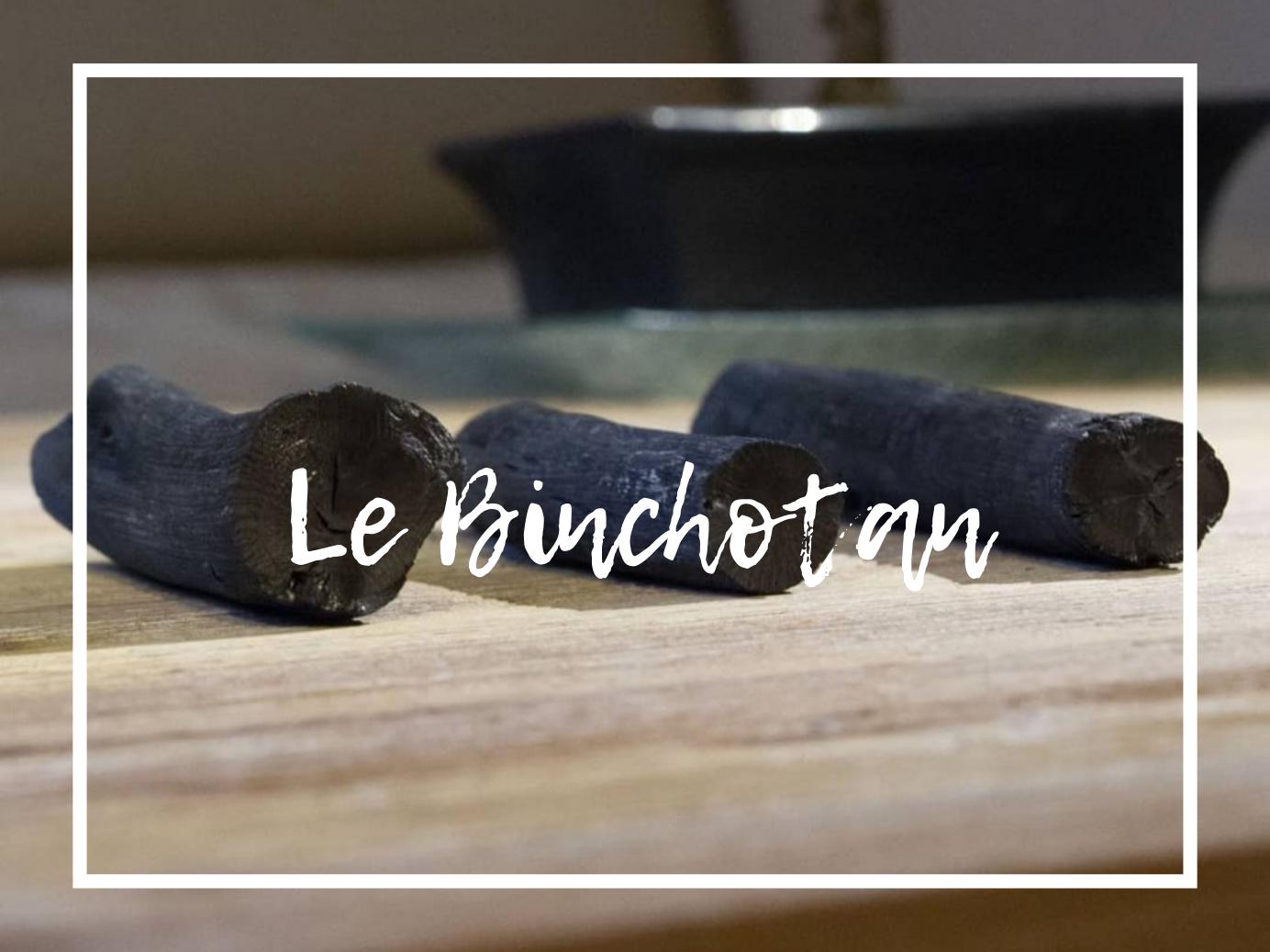 Le Binchotan (2)